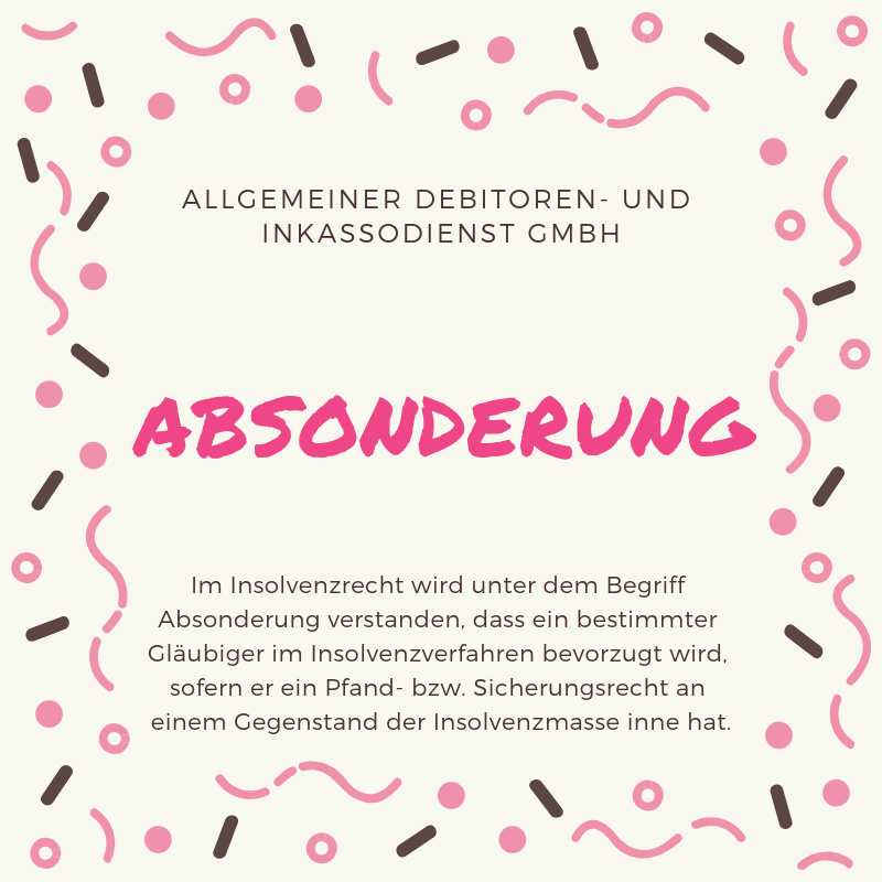 Allgemeiner Debitoren- und Inkassodienst GmbH Absonderung
