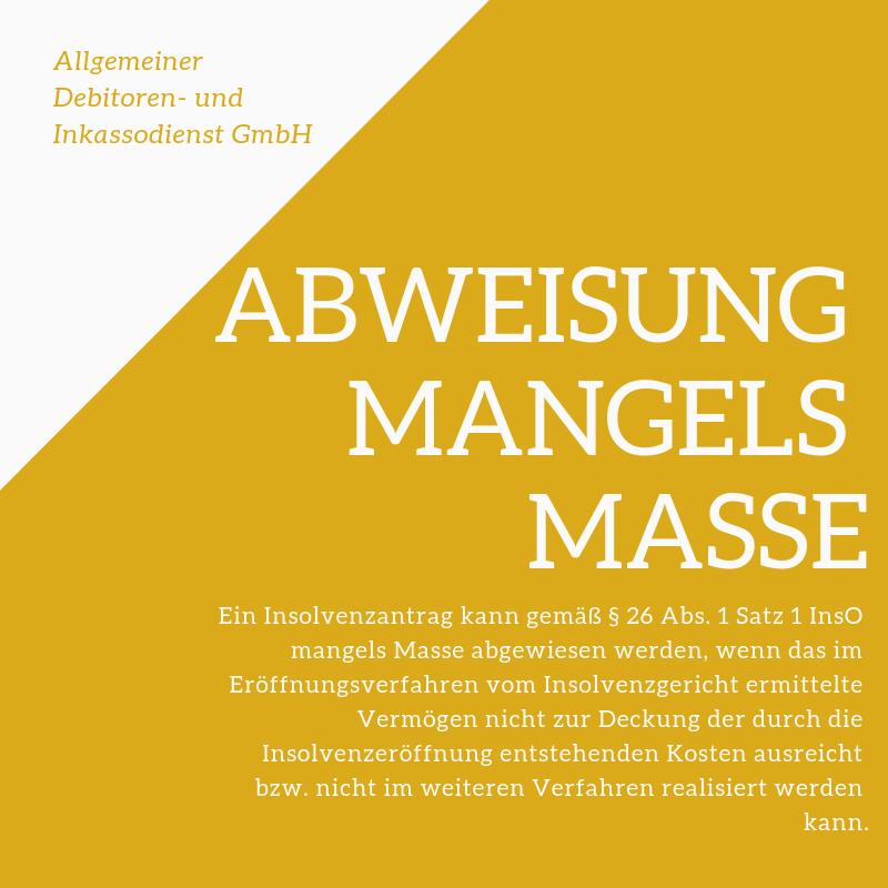 Allgemeiner Debitoren- und Inkassodienst GmbH Abweisung Mangels Masse