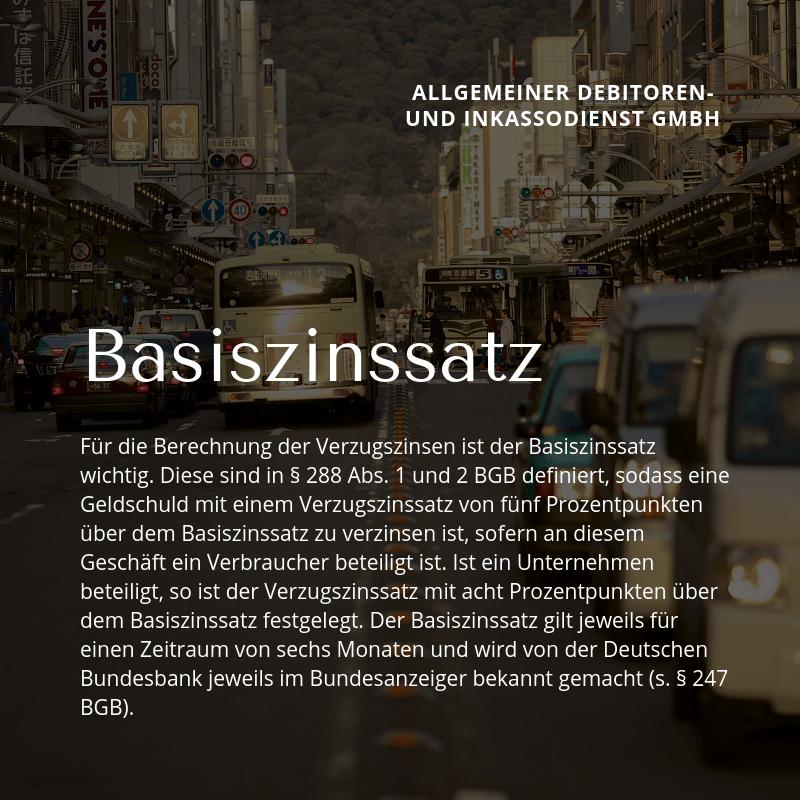 Allgemeiner Debitoren- und Inkassodienst GmbH Basiszinsatz