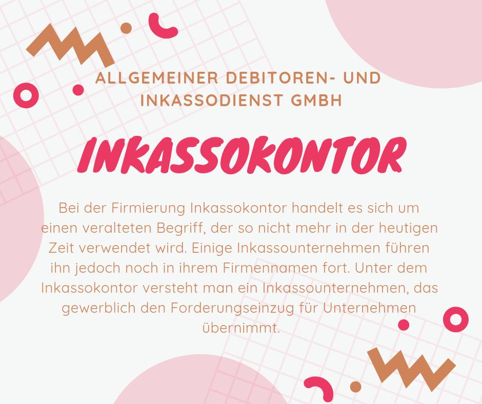 Allgemeiner Debitoren- und Inkassodienst GmbH Inkassokontor