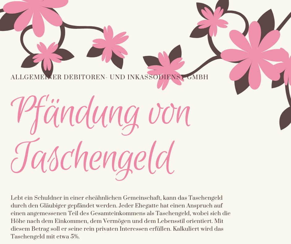 Allgemeiner Debitoren- und Inkassodienst GmbH Pfändung von Taschengeld