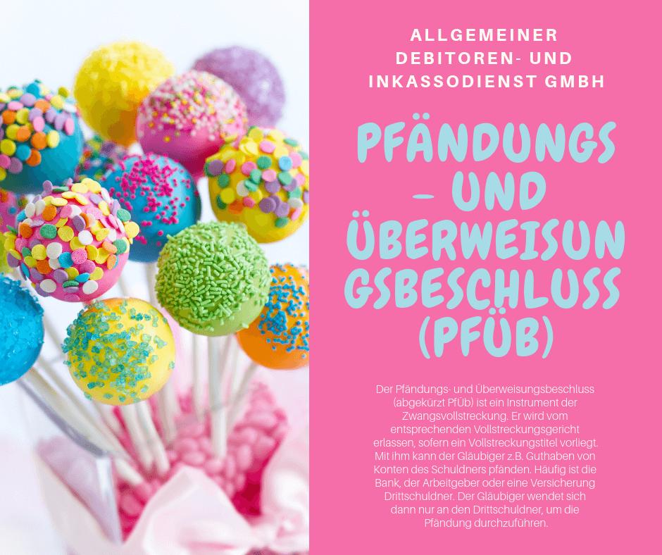 Allgemeiner Debitoren- und Inkassodienst GmbH Pfändungs- und Überweisungsbeschluss (PfÜb)