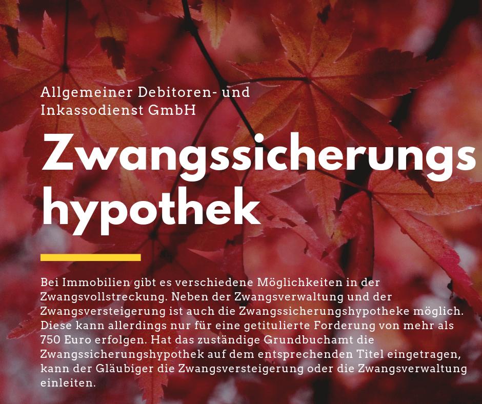 Allgemeiner Debitoren- und Inkassodienst GmbH Zwangssicherungshypothek