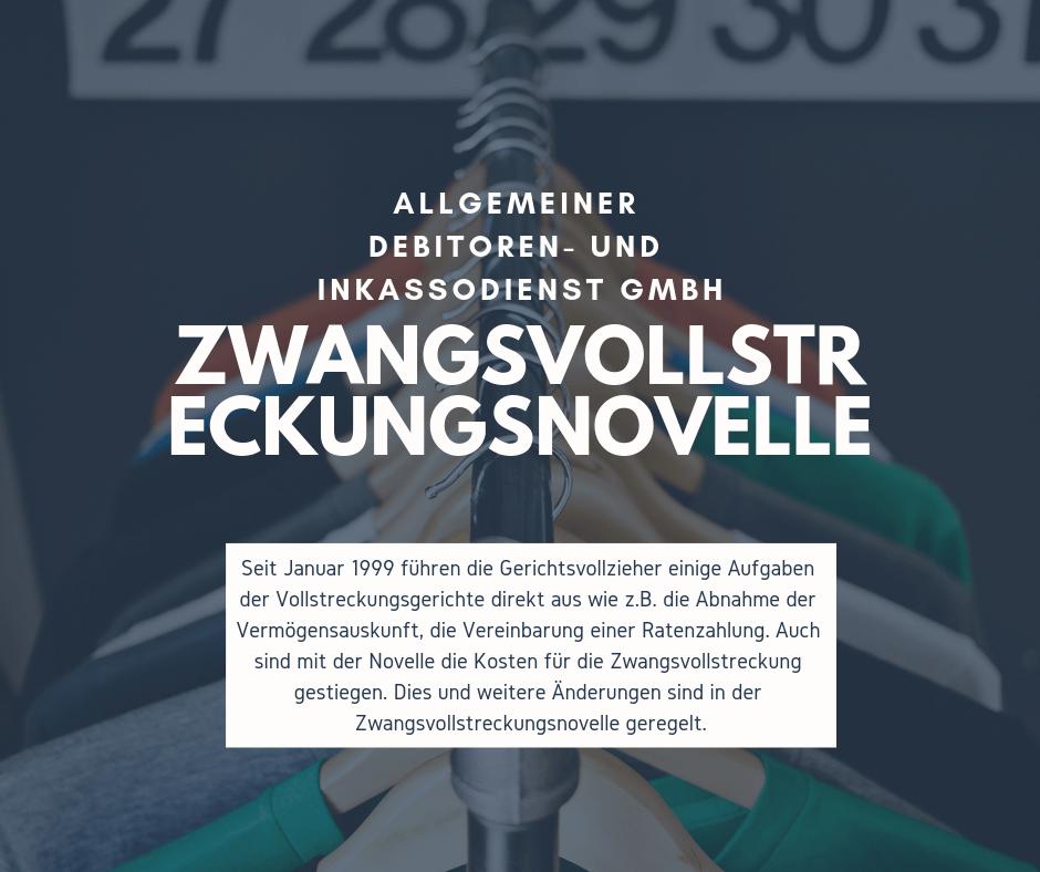 Allgemeiner Debitoren- und Inkassodienst GmbH Zwangsvollstreckungsnovelle