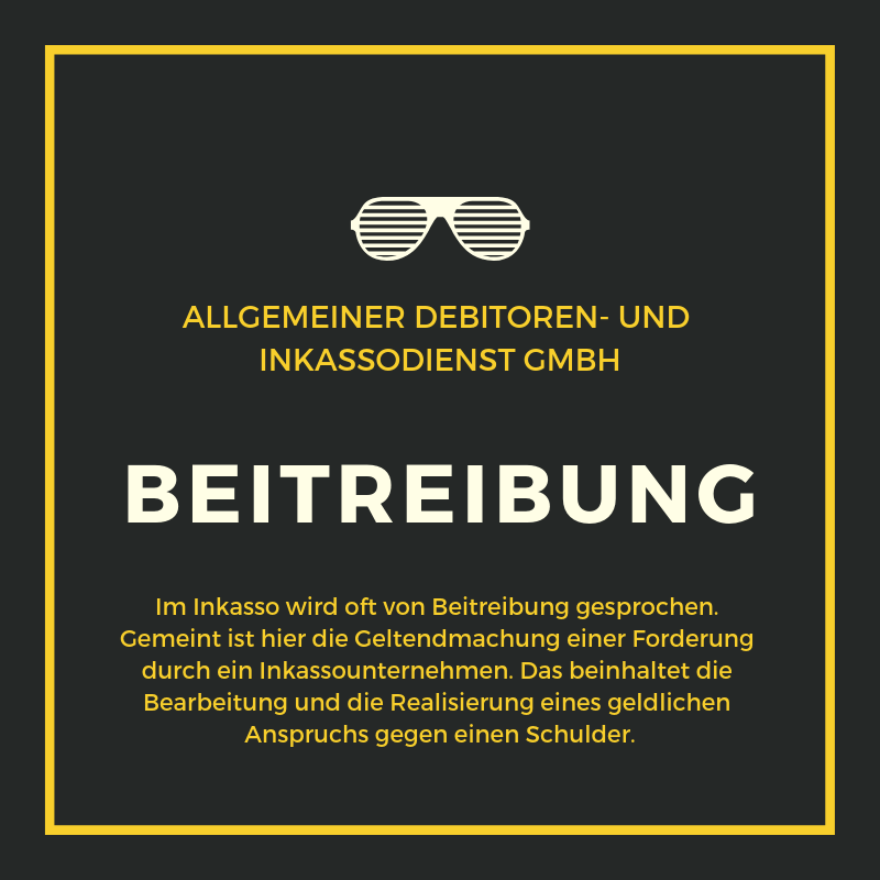 Allgemeiner Debitoren- und Inkassodienst GmbH beitreibung