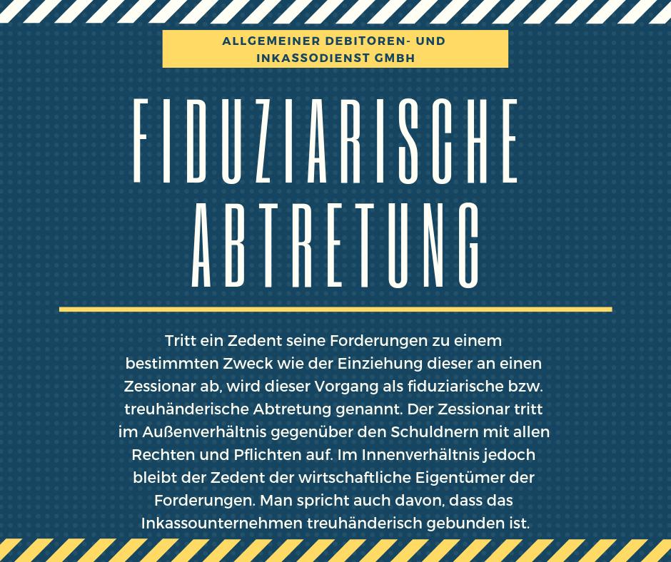 Allgemeiner Debitoren- und Inkassodienst GmbH fiduziarische Abtretung