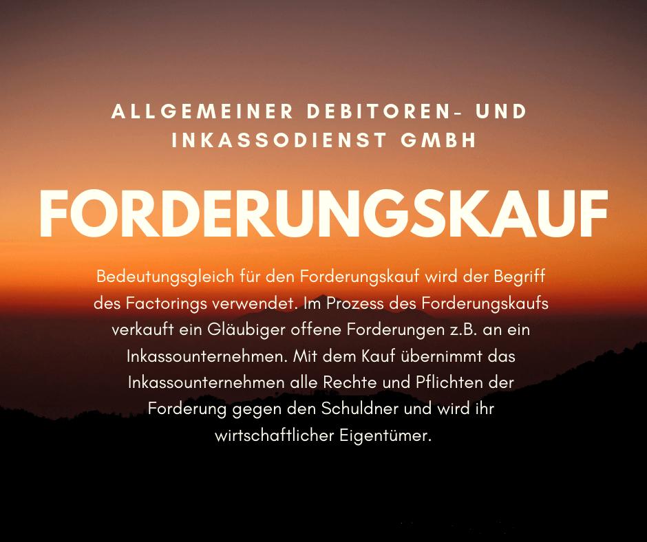 Allgemeiner Debitoren- und Inkassodienst GmbH forderungskauf