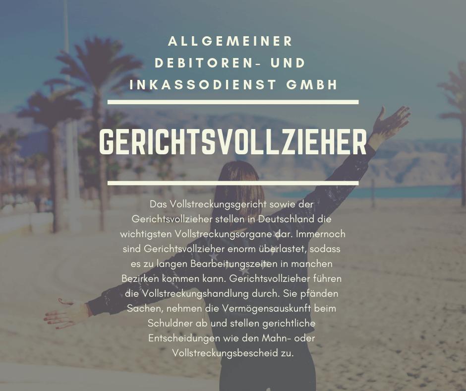 Allgemeiner Debitoren- und Inkassodienst GmbH gerichtsvollzieher