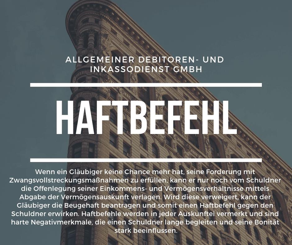 Allgemeiner Debitoren- und Inkassodienst GmbH haftbefehl