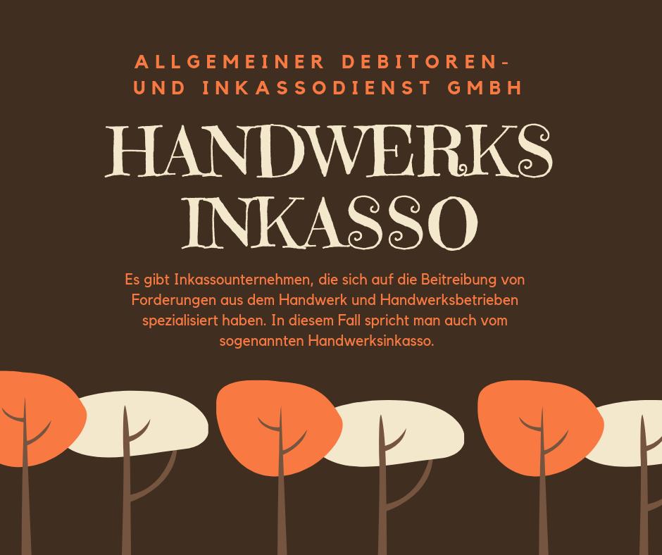 Allgemeiner Debitoren- und Inkassodienst GmbH handwerks inkasso