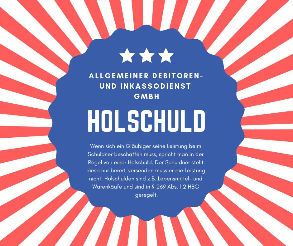 Allgemeiner Debitoren- und Inkassodienst GmbH holschuld