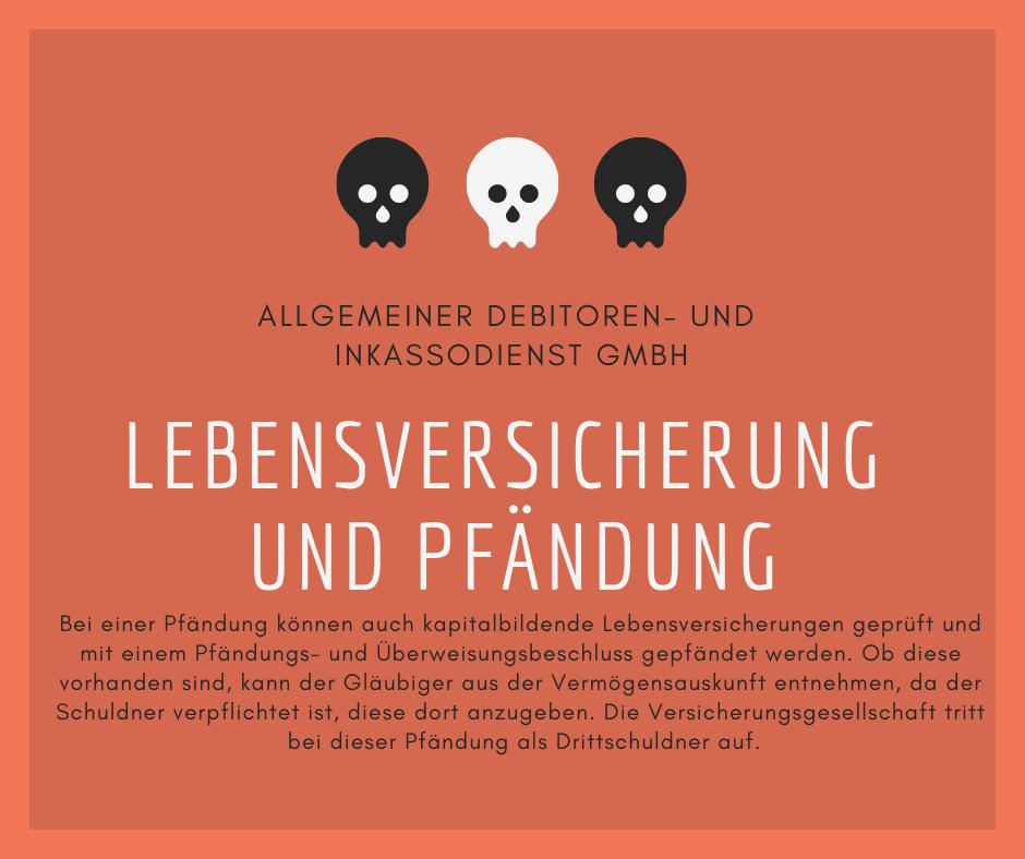 Allgemeiner Debitoren- und Inkassodienst GmbH lebensversicherung und pfändung