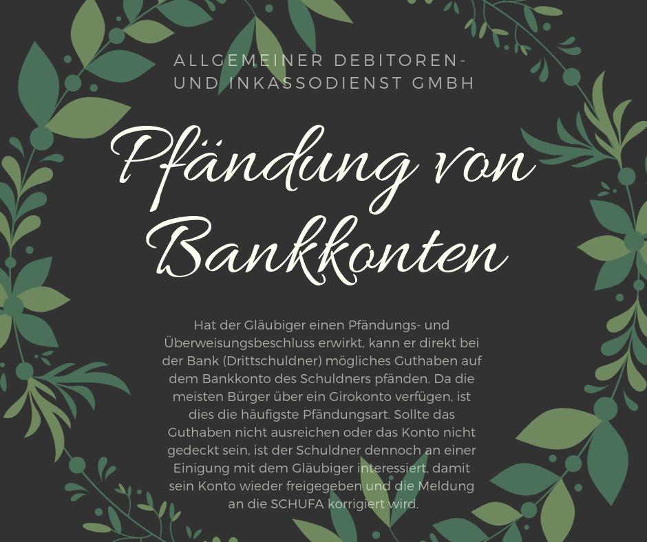 Allgemeiner Debitoren- und Inkassodienst GmbH pfändung von bankkonten