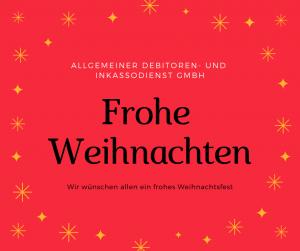 Allgemeiner Debitoren- und Inkassodienst GmbH Frohe Weihnachten 2018